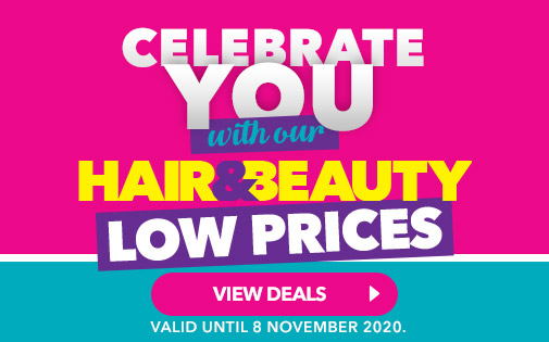 CELEBRATE YOU WITH OUR HAIR & BEAUTY LOW PRICES