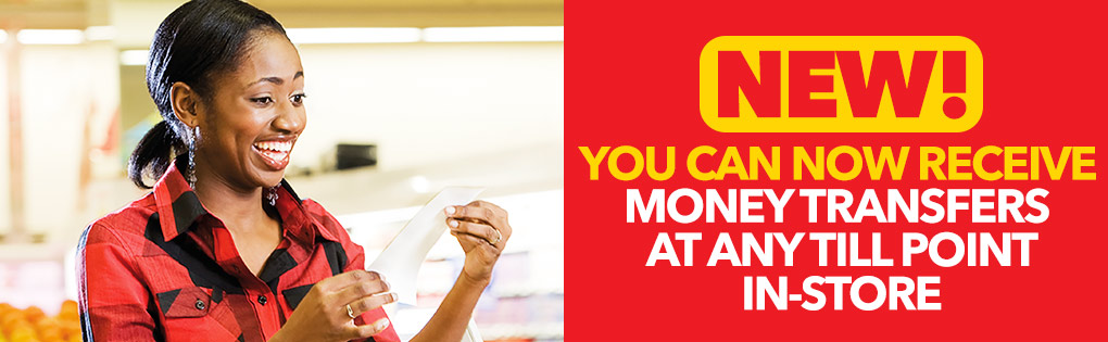 NEW! MONEY TRANSFERS AT ANY TILL POINT.