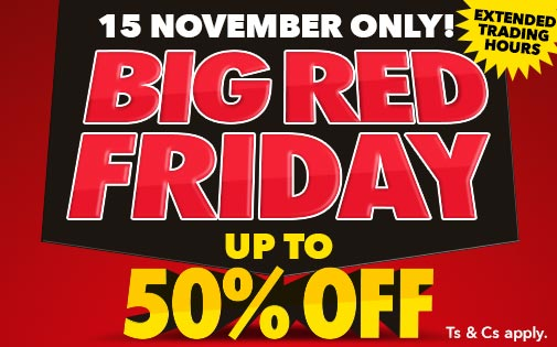 BIG RED FRIDAY UP TO 50% OFF, 15 NOVEMBER ONLY!